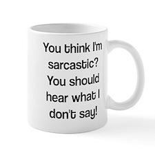 what i don't say Small Small Mug