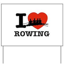 I love Rowing Yard Sign