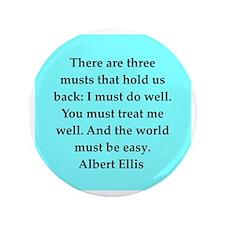 """Albert Ellis quote 3.5"""" Button"""