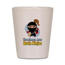 Teachers Are Brain Ninjas Shot Glass