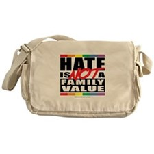 Hate Is NOT A Family Value Messenger Bag
