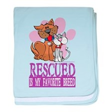 Rescued Is My Favorite Breed baby blanket