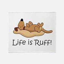Life is Ruff! Throw Blanket
