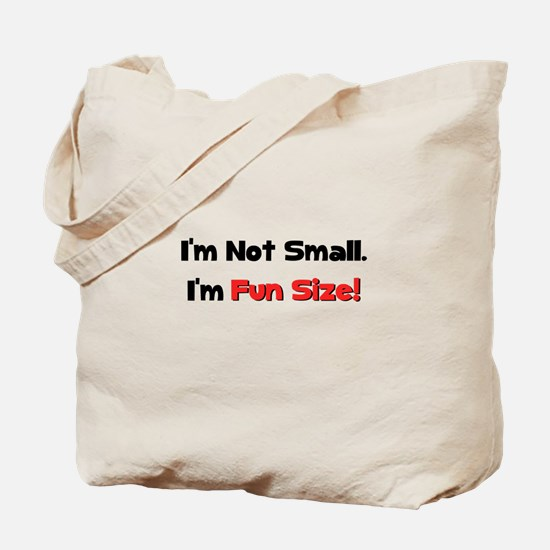Not Small Fun Size Tote Bag