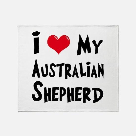 I Love My Australian Shepherd Throw Blanket