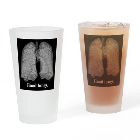 Good lungs. Drinking Glass
