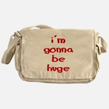 I'm gonna be huge Messenger Bag