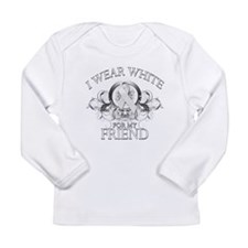 I Wear White for my Friend (f Long Sleeve Infant T