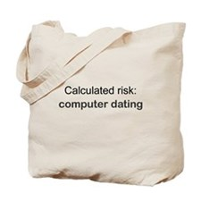 Calculated Risk Tote Bag