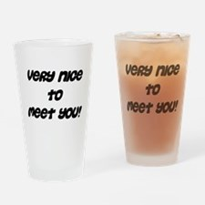 nice to meet you Drinking Glass