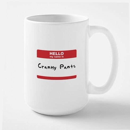 Hello My Name Is Cranky Pants Large Mug