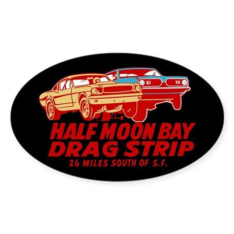 Half Moon Bay Drag Strip Sticker (Oval)