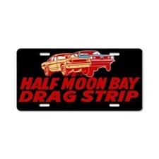 Half Moon Bay Drag Strip Aluminum License Plate