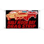 Half Moon Bay Drag Strip Banner