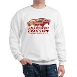 Half Moon Bay Drag Strip Sweatshirt