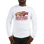 Half Moon Bay Drag Strip Long Sleeve T-Shirt