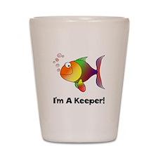 I'm A Keeper Shot Glass