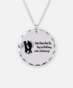 Contra Dancers Never Die Necklace
