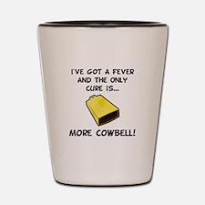 More Cowbell Fever Shot Glass