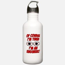 Of Course I'm Tired, I'm An Engineer Water Bottle
