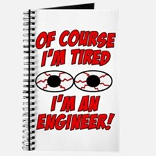 Of Course I'm Tired, I'm An Engineer Journal