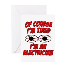 Tired electrician Greeting Cards