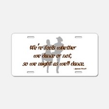 Country Dance Fools Aluminum License Plate