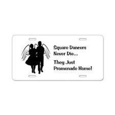 Square Dancers Never Die Aluminum License Plate