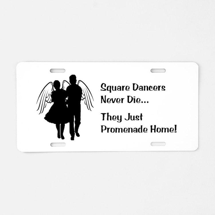 Square Dancers Never Die Aluminum License Plate