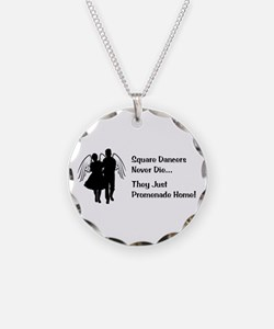 Square Dancers Never Die Necklace