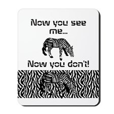 Now you see me... Now you don't! Mousepad