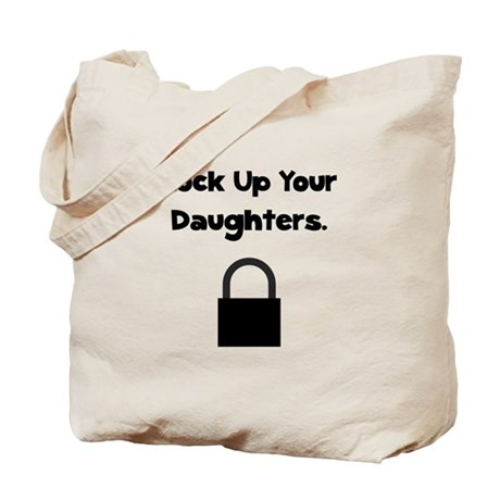 Lock Up Your Daughters Tote Bag