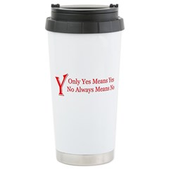 Only Yes Means Yes Slogan Stainless Steel Travel M