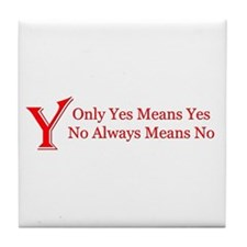 Only Yes Means Yes Slogan Tile Coaster