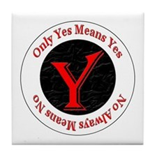 Only Yes Means Yes Tile Coaster