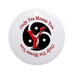 Only Yes Means Yes BDSM Ornament (Round)