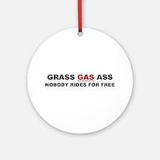 """GRASS """"GAS"""" ASS Ornament (Round)"""