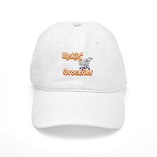 MAKIN' GROCERIES Baseball Cap