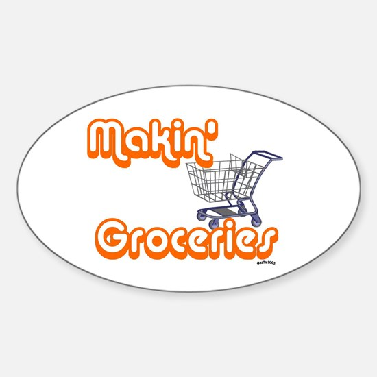 MAKIN' GROCERIES Oval Decal