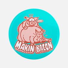 "Makin Bacon Pigs 3.5"" Button"