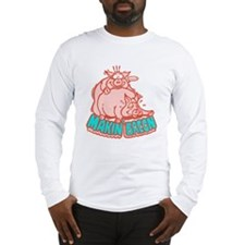 Makin Bacon Pigs Long Sleeve T-Shirt