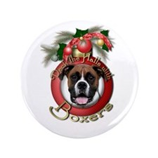 """Christmas - Deck the Halls - Boxers 3.5"""" Button (1"""