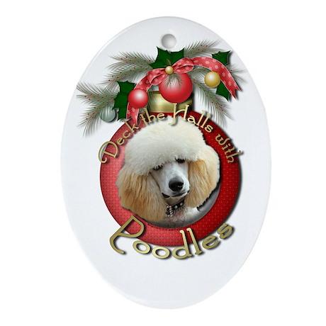 Christmas - Deck the Halls - Poodles Ornament (Ova