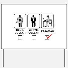 Blue-collar,white-collar or p Yard Sign