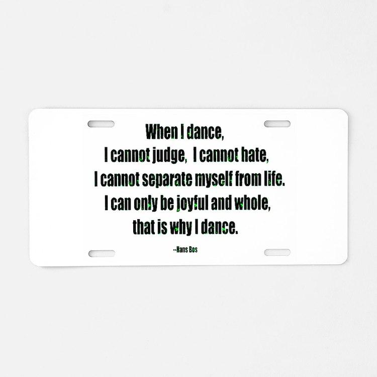 Why I Dance Aluminum License Plate