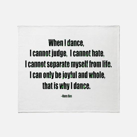 Why I Dance Throw Blanket
