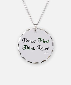Dance First Think Later Necklace Circle Charm