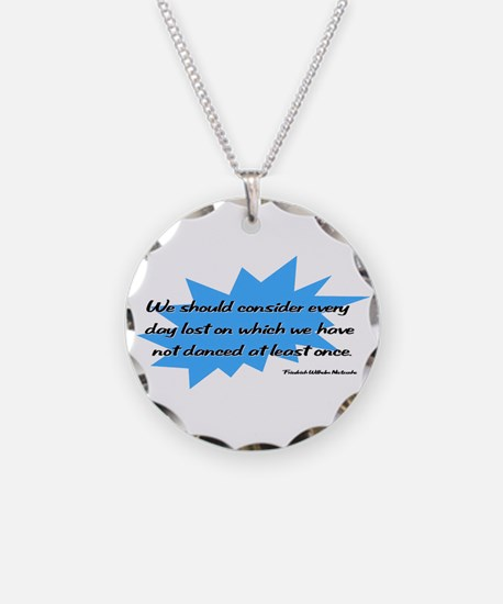 Day Lost Without Dancing Necklace