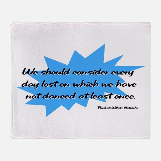 Day Lost Without Dancing Throw Blanket