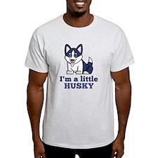 A Little Husky T-Shirt